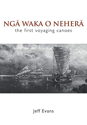 9780947506056: Nga Waka O Nehera: The First Voyaging Canoes