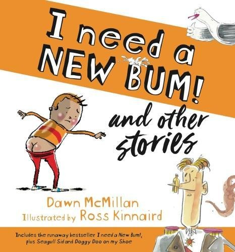 I Need a New Bum! and other: Dawn McMillan