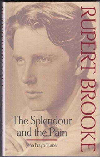 9780947533168: Splendour and the Pain: Rupert Brooke