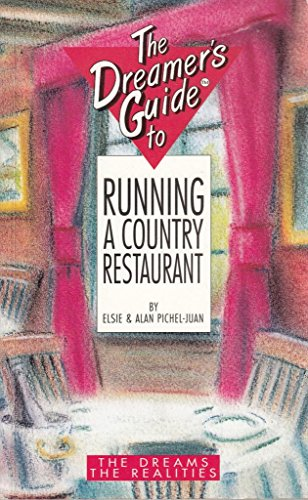 The Dreamer's Guide to Running a Country Restaurant: Elsie Pichel-Juan