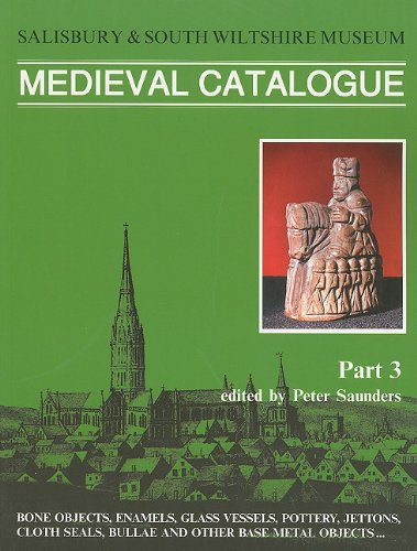 Salisbury Museum Medieval Catalogue Part 3: Bone Objects, Enamels, Glass Vessels, Pottery, Jettons,...