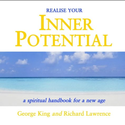 Realise Your Inner Potential: A Spiritual Handbook for a New Age: No. 2: King, George