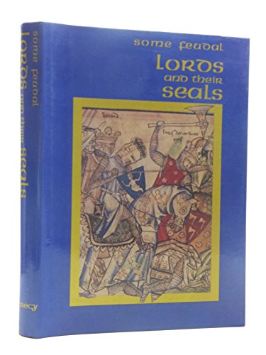 9780947554019: Some Feudal Lords and Their Seals