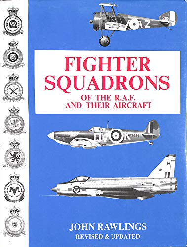 9780947554248: Fighter Squadrons of the R.A.F. and Their Aircraft