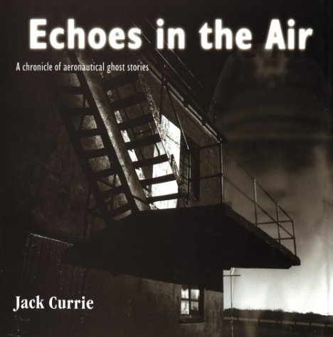 9780947554743: Echoes in the Air: A Chronicle of Aeronautical Ghost Stories
