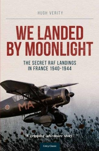 9780947554750: We Landed by Moonlight: Secret RAF Landings in France, 1940-1944 (Soft Cover)