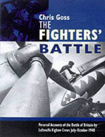 9780947554811: The Luftwaffe Fighters' Battle of Britain: The Inside Story - July-October 1940