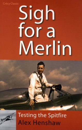 9780947554835: Sigh for a Merlin : Testing the Spitfire