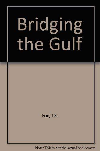 9780947561017: Bridging the Gulf