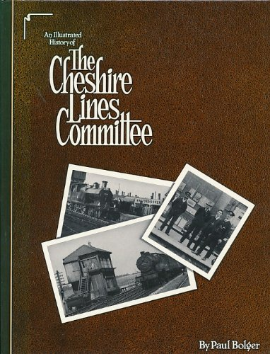 An Illustrated History of the Cheshire Lines Committee (0947562001) by Paul Bolger