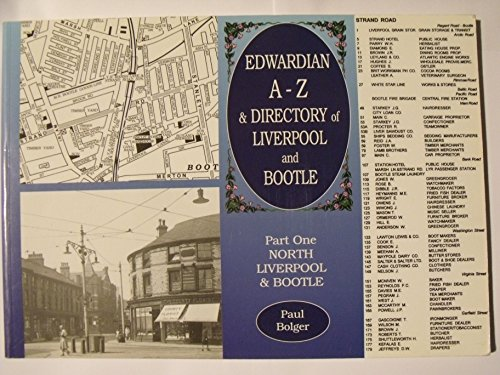 9780947562052: Edwardian A-Z and Directory of Liverpool and Bootle: North Liverpool & Bootle Part 1
