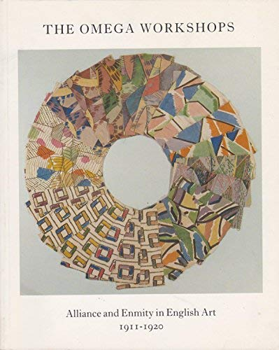 9780947564001: The Omega Workshops: Alliance and enmity in English art, 1911-1920 : Anthony d'Offay Gallery