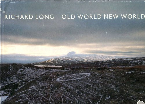 Richard Long: Old World, New World: Long, Richard: