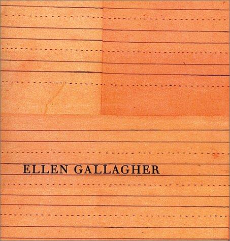 Ellen Gallagher: Goodeve, Thyrza Nichols