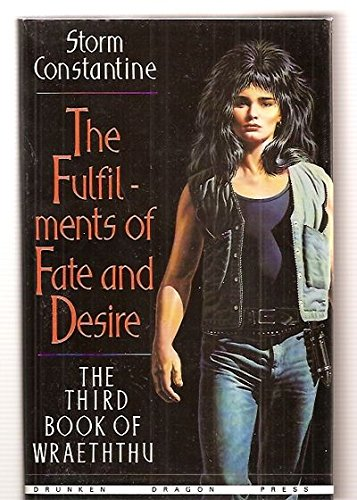 9780947578008: The Fulfilments Of Fate And Desire (The Third Book Of Wraeththu)
