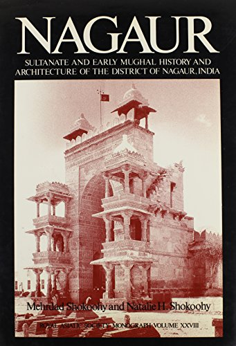 Nagaur: Sultanate and Early Mughal History and: M. Shokoohy