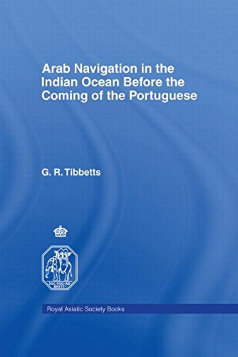 Arab Navigation in the Indian Ocean before the Portuguese (Royal Asiatic Society Books): G. R. ...
