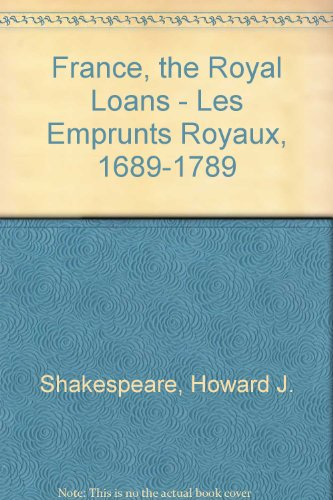 9780947604028: France, the Royal Loans - Les Emprunts Royaux, 1689-1789 (English and French Edition)