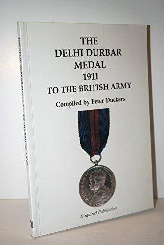 9780947604042: The Delhi Durbar Medal 1911 to the British Army