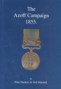 THE AZOFF CAMPAIGN 1855. DISPATCHES, MEDAL ROLLS,: DUCKERS. P. AND