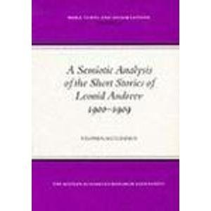 9780947623357: A Semiotic Analysis of the Short Stories of Leonid Andreev (1900-1909) (MHRA Texts and Dissertations)