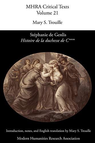 9780947623951: Histoire de La Duchesse de C***', by Stephanie de Genlis (Mhra Critical Texts)