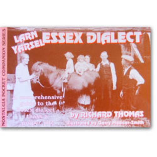 Larn Yarsel Essex Dialect: A Comprehensive Guide: Thomas, Richard