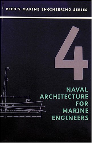9780947637859: Naval Architecture for Marine Engineers: Volume 4 (Reed's marine engineering series)