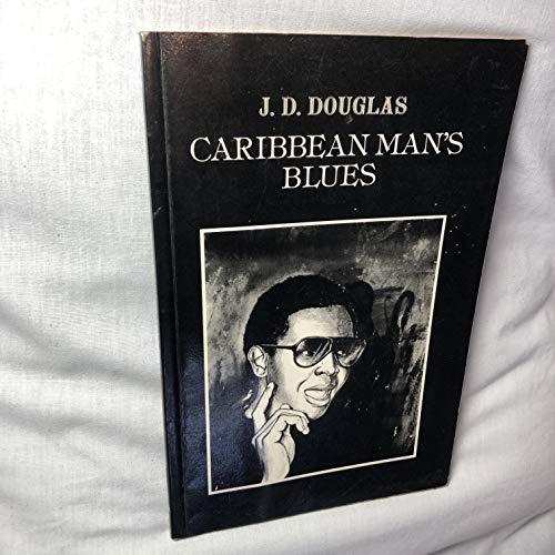 Caribbean Man's Blues: Douglas, J. D.