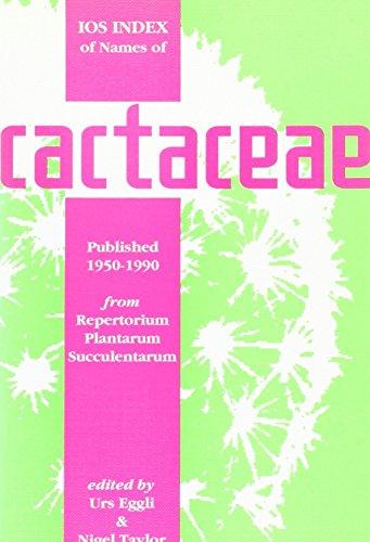 List of Cactaceae Names, from Repertorium Plantarum: Urs Eggli, Nigel
