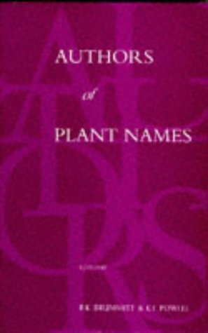 9780947643447: Authors of Plant Names: A List of Authors of Scientific Names of Plants with Recommended Standard Forms of Their Names, Including Abbreviations