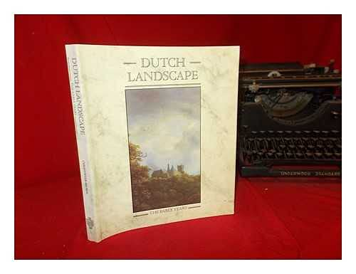 Dutch Landscape: The Early Years, Haarlem and Amsterdam, 1590-1650 an Exhibition at the National ...