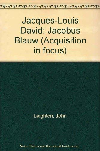 Jacques Louis David - Portrait Of Jacobus Blauw: Leighton, John