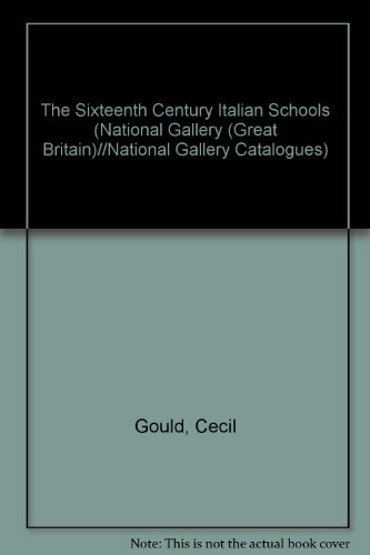9780947645229: The Sixteenth Century Italian Schools (National Gallery (Great Britain)//National Gallery Catalogues)
