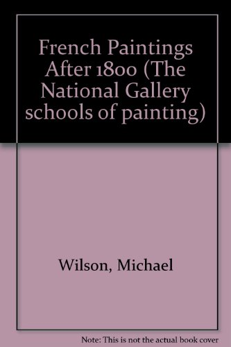 9780947645298: French Paintings After 1800 (The National Gallery schools of painting)
