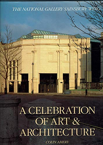 A Celebration of Art & Architecture: The National Gallery Sainsbury Wing.