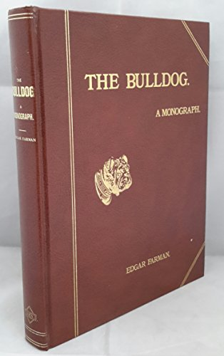 9780947647124: The Bulldog: A Monograph (Breed Books Canine Library)