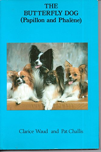 9780947647186: The Butterfly Dog: Papillon and Phalene (Canine Library)