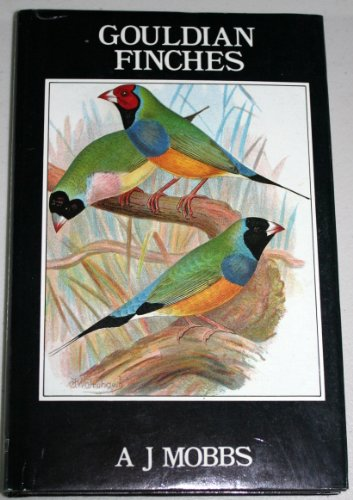 9780947647223: Gouldian Finches: Their Care and Breeding (Cage & Aviary)