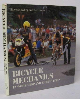 Bicycle Mechanics in Workshop and Competition: Evans, Ken