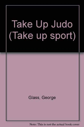9780947655778: Take Up Judo (Take up sport)