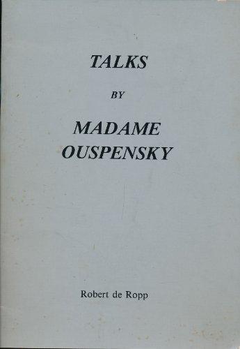 Talks of Madame Ouspensky (0947669000) by Robert S.De Ropp