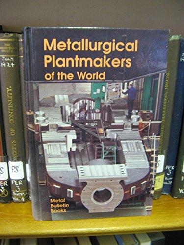 Metallurgical Plant Makers of the World,3rd edition: Nurse, M.C.;Serjeantson, R.M.