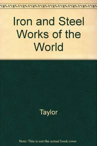 9780947671761: Iron and Steel Works of the World