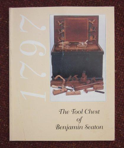 The Tool Chest of Benjamin Seaton: 1797