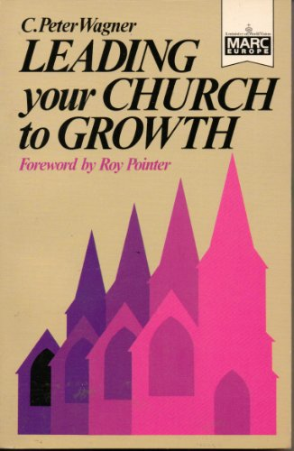 9780947697228: Leading Your Church to Growth