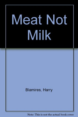 9780947697549: Meat Not Milk