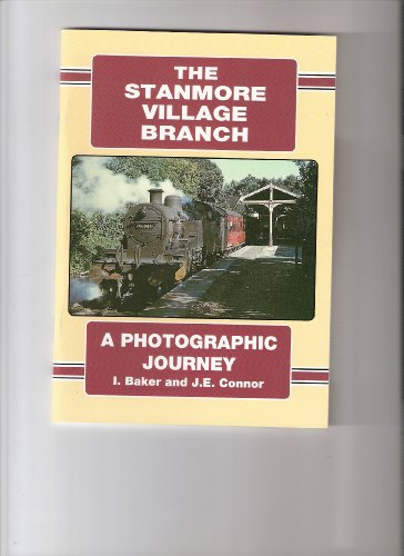 9780947699260: THE STANMORE VILLAGE BRANCH - A PHOTOGRAPHIC JOURNEY