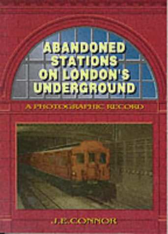 9780947699307: Abandoned Stations on London's Underground: A Photographic Record