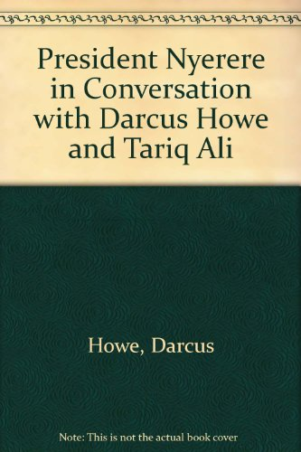9780947716073: President Nyerere in Conversation with Darcus Howe and Tariq Ali